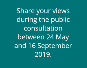 Share your views during the public consultation between 24 May and 16 September 2019.